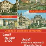 Workshop: Oradea in perioada comunista